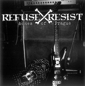 CD Refuse & Resist - Bones of Prague