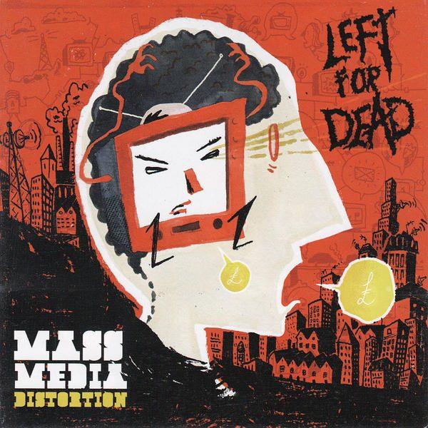 LP Left For Dead – Mass Media Distortion