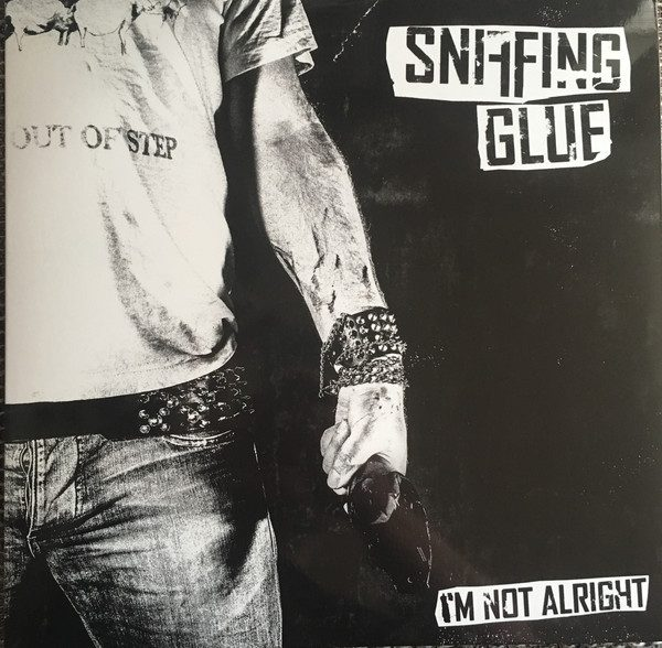 LP  Sniffing Glue ‎– I'm Not Alright